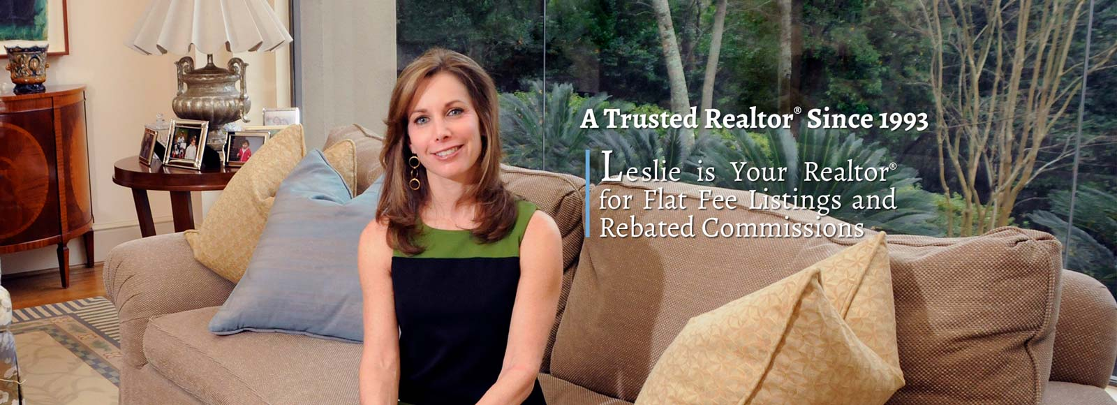 Leslie is Your Realtor® for Flat Fee Listings and Rebated Commissions